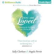 You are loved embracing the everlasting love god has for you unabridged audiobook