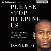 Please stop helping us how liberals make it harder for blacks to succeed unabridged audiobook