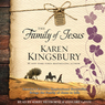 The Family of Jesus: Life-Changing Bible Study Series