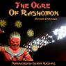 The Ogre of Rashomon