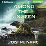 Among the Unseen: The Thin Veil, Book 3