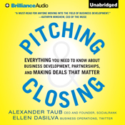 Pitching and closing everything you need to know about business development partnerships and making deals that matter unabridged audiobook
