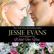 Wild for you always a bridesmaid book 3 unabridged audiobook