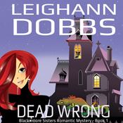 Dead wrong blackmoore sisters book 1 unabridged audiobook