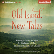 Old land new tales 20 short stories by writers of the shaanxi region in china unabridged audiobook