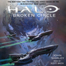 Halo: Broken Circle: Halo, Book 13