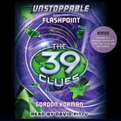The 39 clues flashpoint unstoppable book 4 unabridged audiobook
