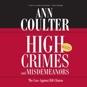 High crimes and misdemeanors the case against bill clinton unabridged audiobook