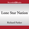 Lone Star Nation: How Texas Will Transform the Nation