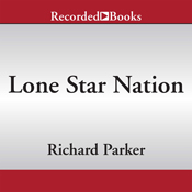 Lone star nation how texas will transform the nation unabridged audiobook
