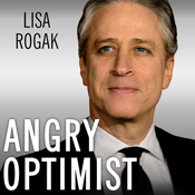 Angry optimist the life and times of jon stewart unabridged audiobook
