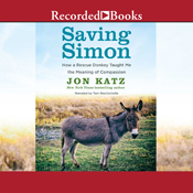 Saving simon how a rescue donkey taught me the meaning of compassion unabridged audiobook