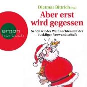 Aber erst wird gegessen schon wieder weihnachten mit der buckligen verwandtschaft audiobook