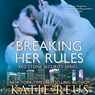 Breaking Her Rules: Red Stone Security, Book 6