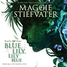Blue Lily, Lily Blue: Book 3 of the Raven Cycle