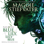 Blue lily lily blue book 3 of the raven cycle unabridged audiobook