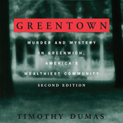 Greentown murder and mystery in greenwich americas wealthiest communiity unabridged audiobook