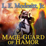 Mage-Guard of Hamor: Saga of Recluce, Book 15