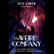 The weird company the secret history of h p lovecraft s twentieth century unabridged audiobook