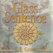 The glass sentence mapmakers trilogy book 1 unabridged audiobook