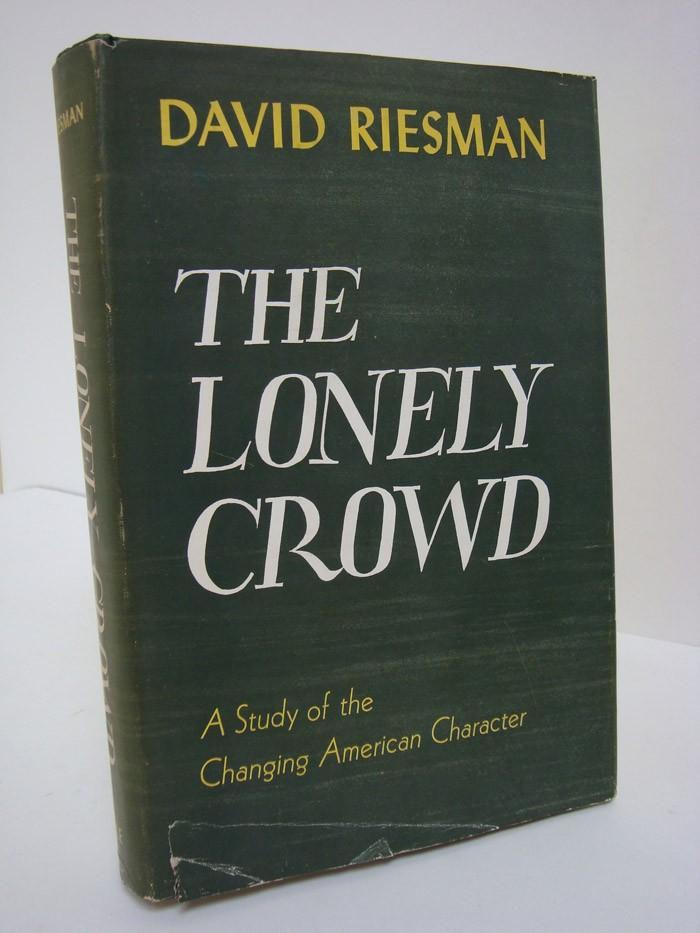 lonely crowd david riesman essay