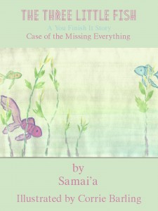 Three Little Fish The Case of the Stuff Napper by Samai'a