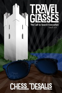 Travel Glasses (The Call to Search Everywhen, #1) by Chess Desalls