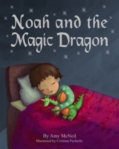 Noah and the Magic Dragon by Amy McNeil