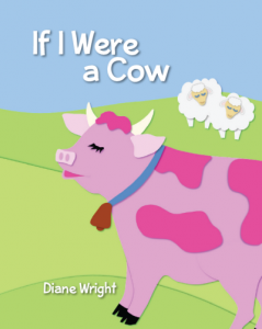 If I Were a Cow by Diane Wright