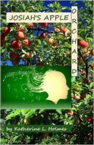 Josiah's Apple Orchard by Katherine L. Holmes