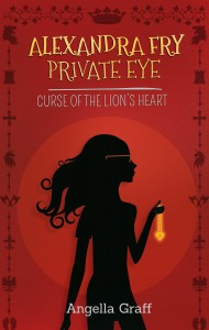 FEATURED BOOK: Alexandra Fry, Private Eye: Curse of the Lion's Heart by Angella Graff