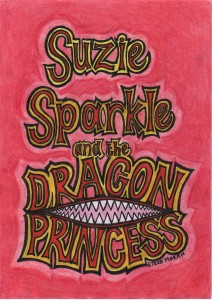 Suzie Sparkle and the Dragon Princess by Steve Moran