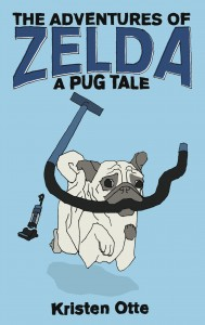 Free eBook 04/01/2015: The Adventures of Zelda: A Pug Tale by Kristen Otte @kristenotte1