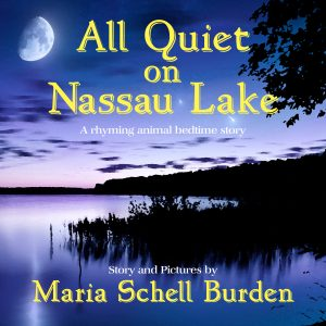 FEATURED BOOK: All Quiet on Nassau Lake by Maria Schell Burden