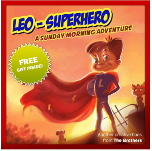 FEATURED BOOK: Children's Book : Leo SuperHero – A Sunday Morning Adventure by TheBrothers Publishing