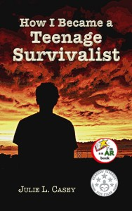 Buyer's Guide: How I Became a teenage Survivalist by Julie L. Casey