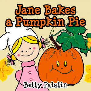 Buyer's Guide: Jane Bakes a Pumpkin Pie by Betty Palatin
