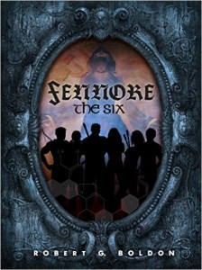 FEATURED BOOK: Fennore: The Six by Robert G Boldon