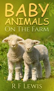 Free eBook 08/20/2016: Baby Animals On The Farm by R F Lewis