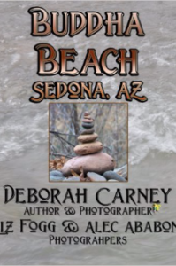 Buddha Beach: Sedona, Arizona by Deborah Carney