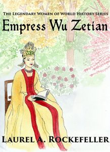 Empress Wu Zetian by Laurel A. Rockefeller