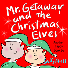 Free eBook 11/30/2017: Mr. Getaway And The Christmas Elves by Sally Huss @sallyhuss