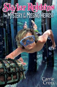 FEATURED BOOK: Skylar Robbins: The Mystery of the Missing Heiress by Carrie Cross