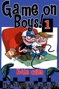 Free eBook 12/04/2017: Game on Boys : The PlayStation Playoffs by Kate Cullen @katekate5555