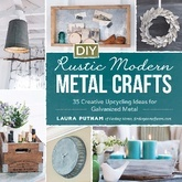 DIY Rustic Modern Metal Crafts