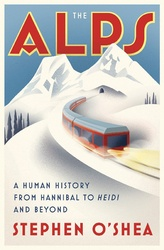 The Alps: A Human History from Hannibal to Heidi and Beyond