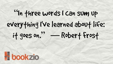 In three words I can sum Robert Frost