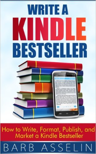 Write a Kindle Bestseller- How to Write, Format, Publish, and Market a Kindle Bestseller