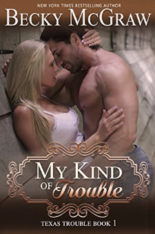 My Kind of Trouble (Texas Trouble, Book 1)