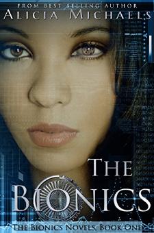 The Bionics (The Bionics Novels, Book 1)
